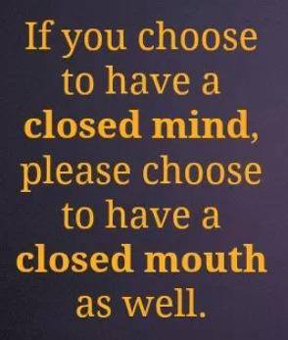 closed mind closed mouth